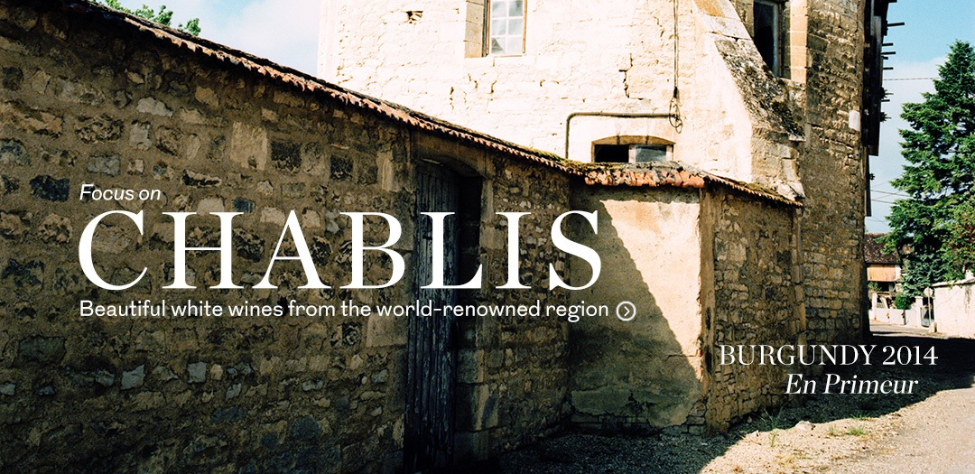 Chablis from the 2014 En Primeur release available at Berry Brothers and Rudd