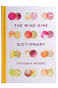 The Wine Dine Dictionary, Victoria Moore