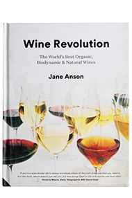 Wine Revolution: Best Organic, Biodynamic & Craft Wines Jane Anson