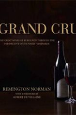 Grand Cru. The Great Wines of Burgundy by Remington Norman