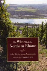The Wines of the Northern Rhone John Livingstone Learmonth