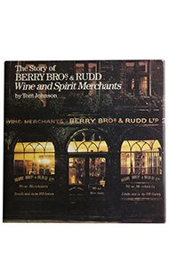The Story of Berry Bros. & Rudd (Hardback Edition) by Tom Johnson